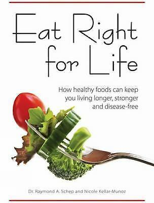 Eat Right for Life: How Healthy Foods Can Keep You Living ...