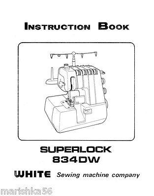 WHITE Superlock 834DW INSTRUCTION Book /OPERATING MANUAL
