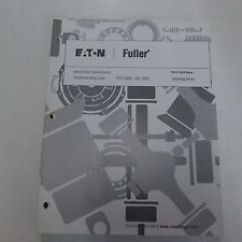 Eaton Fuller Transmission Diagram 2007 Saab 9 3 Radio Wiring Troubleshooting Guide For 1992 Trts 0910 R2 Ebay Rh Com 18 Speed Automatic