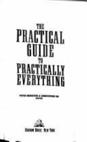 The Practical Guide to Practically Everything : The