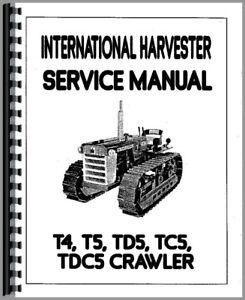 Service Manual International Harvester T4 TD5 TDC5 TC5 T5