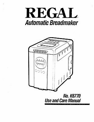 Regal Bread Maker K6770 Operator Instruction Maintenance