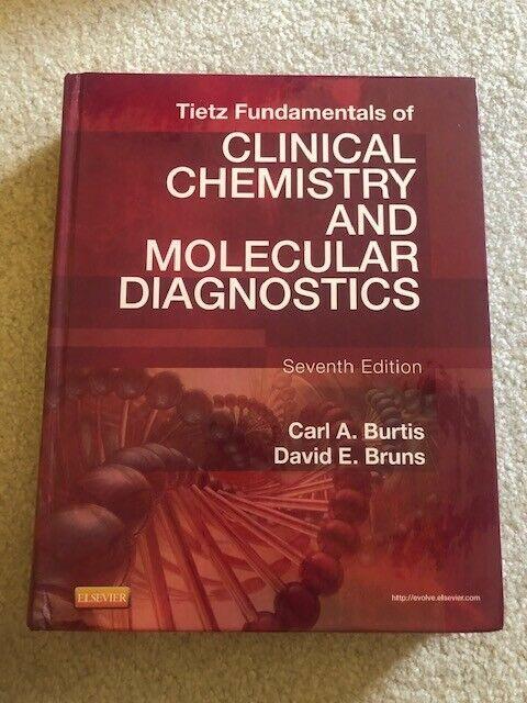 Tietz Fundamentals of Clinical Chemistry and Molecular Diagnostics by David E. Bruns and Carl A. Burtis (2014. Hardcover) for sale online | eBay