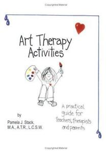 Art Therapy Activities : A Practical Guide for Teachers