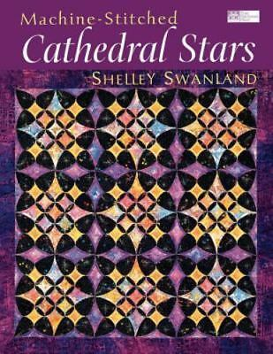 Cathedral Stars Quilt Pattern : cathedral, stars, quilt, pattern, Machine-Stitched, Cathedral, Stars, Shelley, Swanland, (2001,, Hardcover), Online