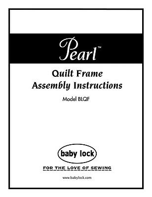 Baby Lock Pearl BLQF Quilting Frame Assembly Manual