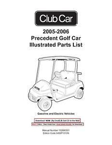 2005 2006 Club Car Precedent Gas & Electric Illustrated