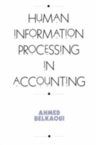 Human Information Processing in Accounting: By Ahmed
