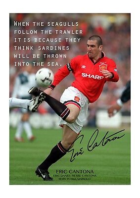 """""""when the seagulls,"""" sip, pause, """"follow the trawler,"""" pause, hint of a smile, """"it's because they think,"""" pause, """"sardines, will be thrown into. Eric Cantona With Quote 1 A4 Reproduction Autograph Poster Choice Of Frame Ebay"""