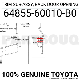 6485560010B0 Genuine Toyota TRIM SUB-ASSY, BACK DOOR