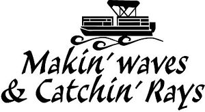 Makin' Waves & Catchin' Rays Pontoon Window Wall Decal