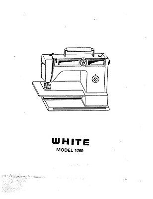 White W1260 Sewing Machine/Embroidery/Serger Owners Manual