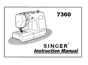 Singer 7360 Sewing Machine/Embroidery/Serger Owners Manual