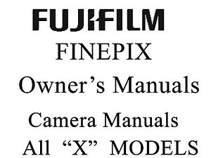 Fuji FujiFilm FinePix User Guide Operator Manual all X