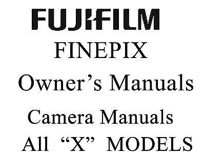 Fuji FujiFilm FinePix User Guide Operator Manual all X