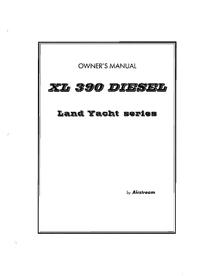 Airstream 1999 XL 390 Land Yacht Owners Manual User Guide