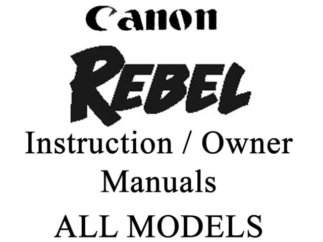 Canon REBEL EOS User Guide Instruction Manual (All REBEL
