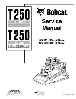 Bobcat T250 Skid Steer Loader Workshop Repair Manual SN