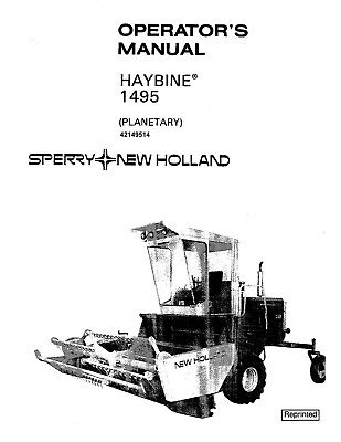 NEW HOLLAND 1495 Haybine Planetary TRACTOR OPERATORS
