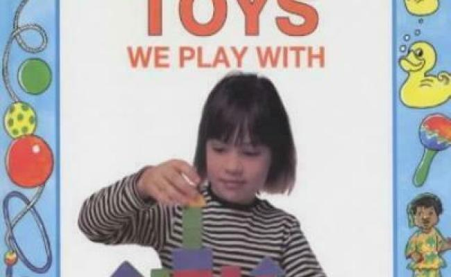 The Toys We Play With Look Around You By Sally Hewitt