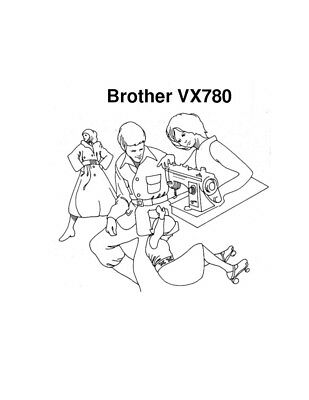 Brother VX780 Sewing Machine manual Owners Instruction