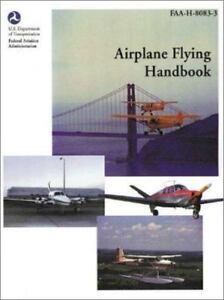 Airplane Flying Handbook by Federal Aviation Administration 9781560273769   eBay