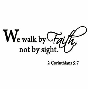 We Walk By Faith Not By Sight 2 Corinthians 5:7 Wall Decal