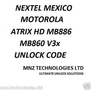 Nextel Mexico Motorola Unlock Code Atrix HD MB886 V3 MB860