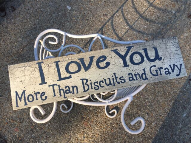 Download Love You More Than Biscuits and Gravy 16 x 4 Inch Wood ...