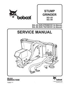 New Bobcat Stump Grinder SG25 SG50 Repair Service Manual