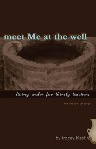 Meet Me at the Well by Tracey Kiesling (2006. Hardcover) for sale online   eBay