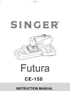Singer CE-150-FUTURA Sewing Machine/Embroidery/Serger