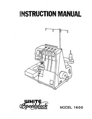 White W1600 Sewing Machine/Embroidery/Serger Owners Manual
