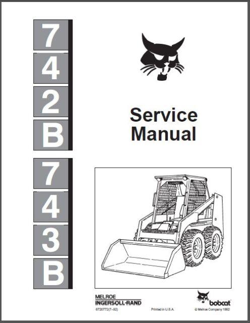 Bobcat 742B & 743B Skid Steer Loader Service and Operating