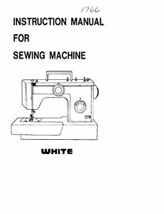 White W1766 Sewing Machine/Embroidery/Serger Owners Manual