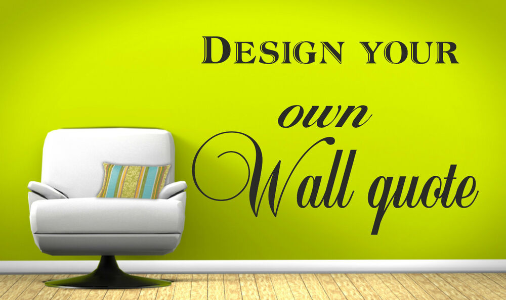 Personalised Wall Art Design  Your Own Quote  Mural Decal Sticker decor  eBay