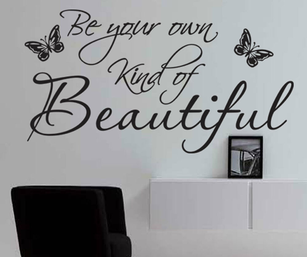 Chances Quotes Wallpaper Be Your Own Kind Of Beautiful Wall Art Stickers Quote
