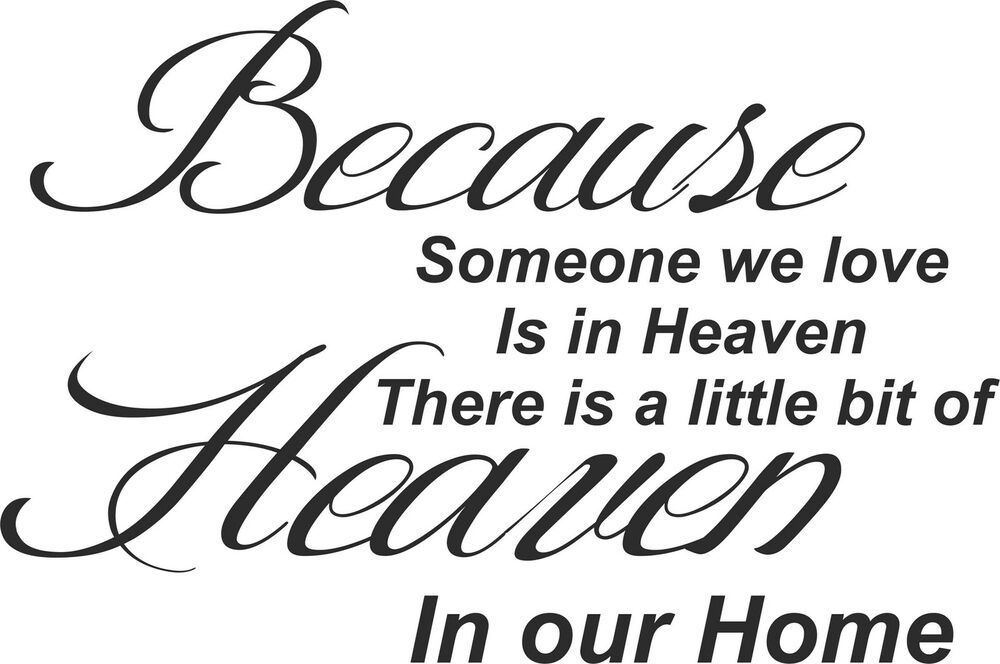 Download BECAUSE SOMEONE WE LOVE IS IN HEAVEN WALL STICKER ...