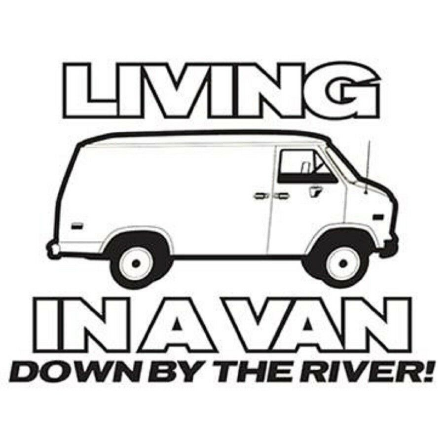 Living In A Van Down By The River Funny T Shirt & Tank