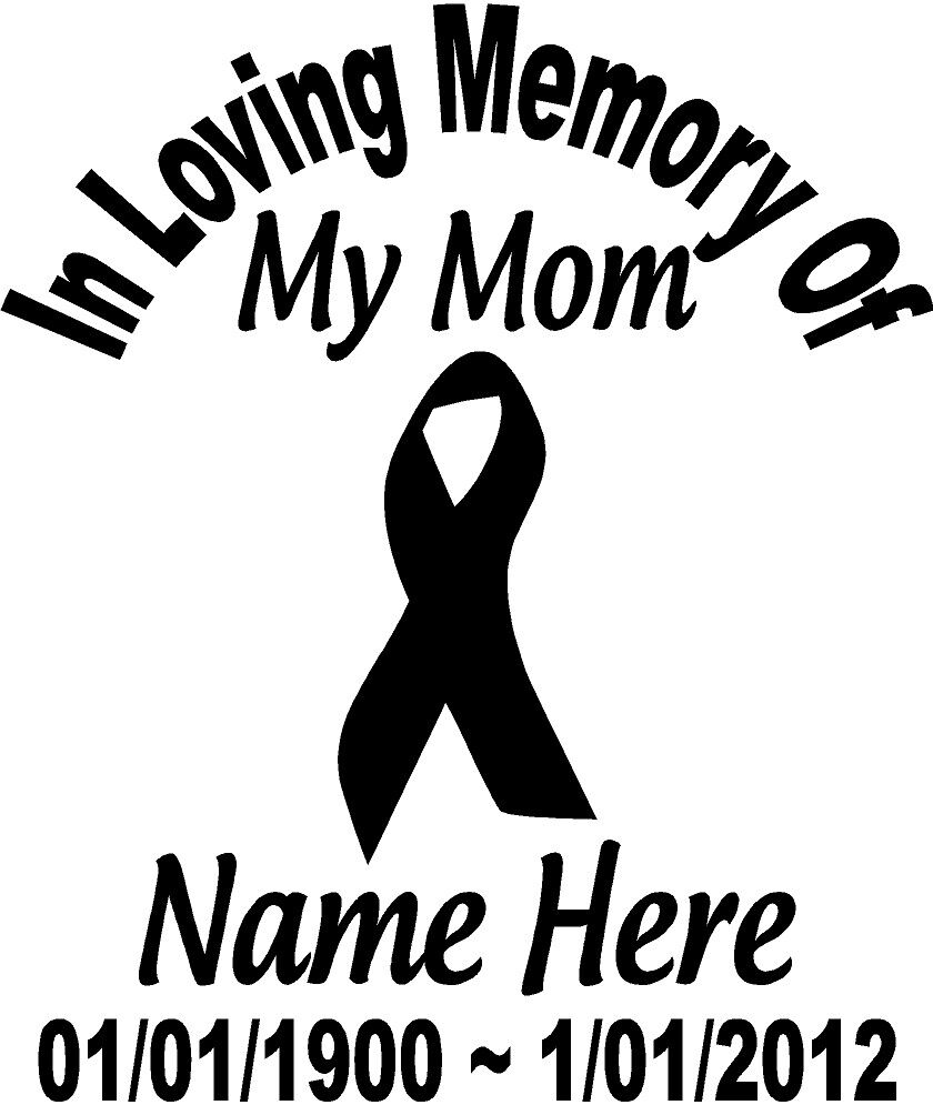 In Loving Memory Of CANCER RIBBON Mom Decal Window Custom