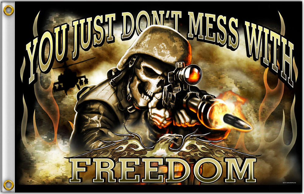 You Just Dont Mess With Freedom Military Soldier Skull 3