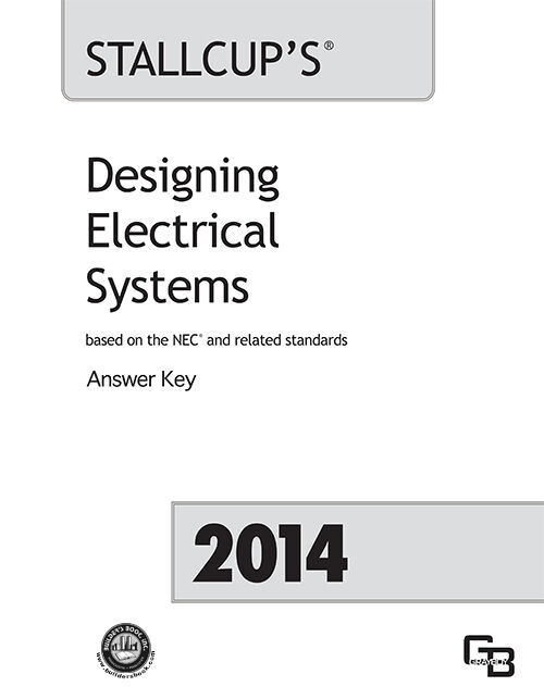Stallcup's Designing Electrical Systems Answer Key : Based