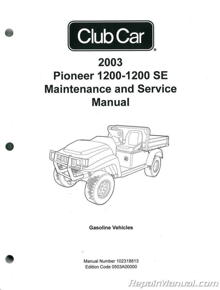 2003 Club Car Pioneer 1200 1200SE Service Maintenance