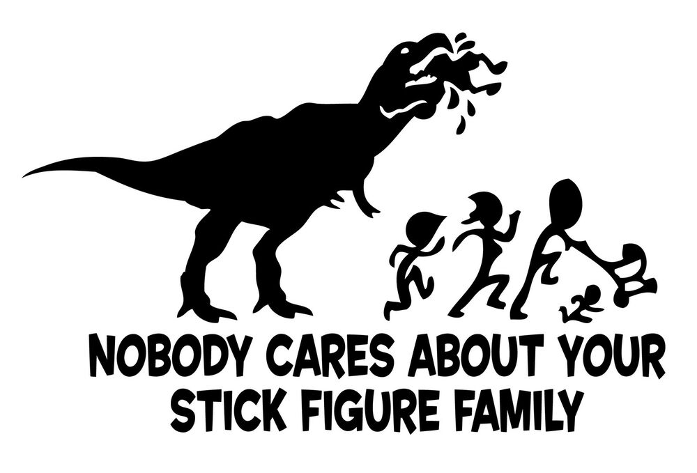 T-Rex Nobody Cares About Your Stick Figure Family Truck