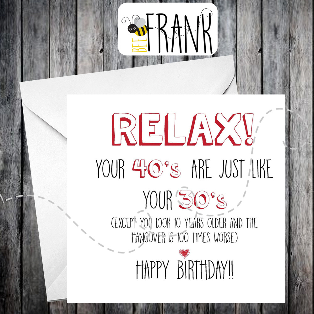 Funny Rude Alternative Sarcastic BIRTHDAY Card 40th