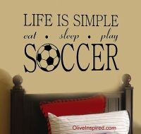 """Life is Simple"" Soccer Futbol Sports Theme Vinyl Wall ..."