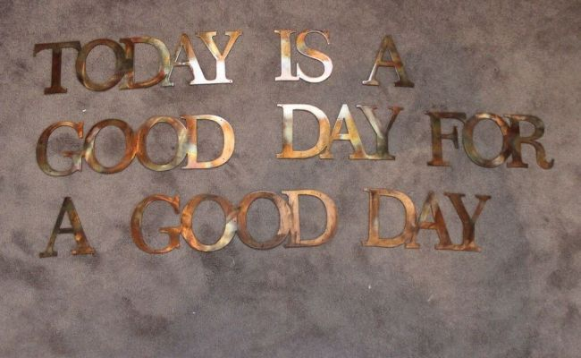 Today Is A Good Day For A Good Day Metal Wall Art Words Ebay