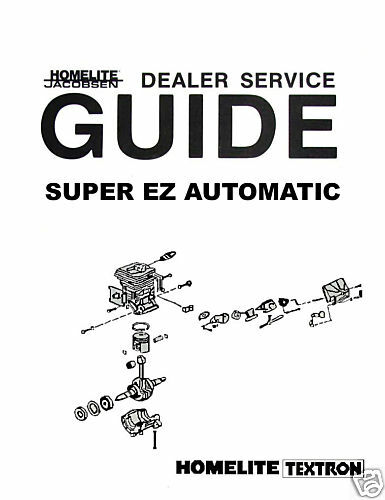 HOMELITE Super EZ Auto Chain Saw Service Maintence Manual