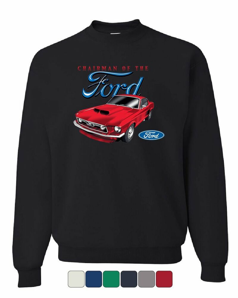 Chairman of the Ford Sweatshirt Mustang American Classic
