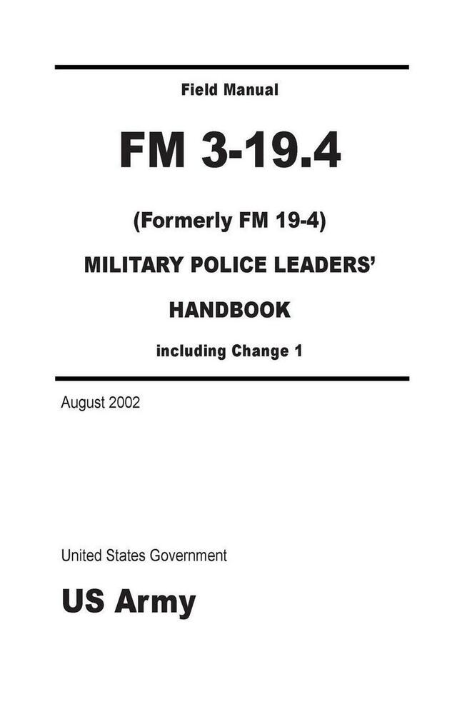 Field Manual FM 3-19.4 (Formerly FM 19-4) Military Police
